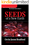Seeds of a New Earth:: A Genetic Engineering Science Fiction Thriller (Saga of the Dandelion Expansion Book 6)