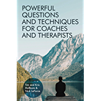 Powerful Questions and Techniques for Coaches and Therapists (English Edition)