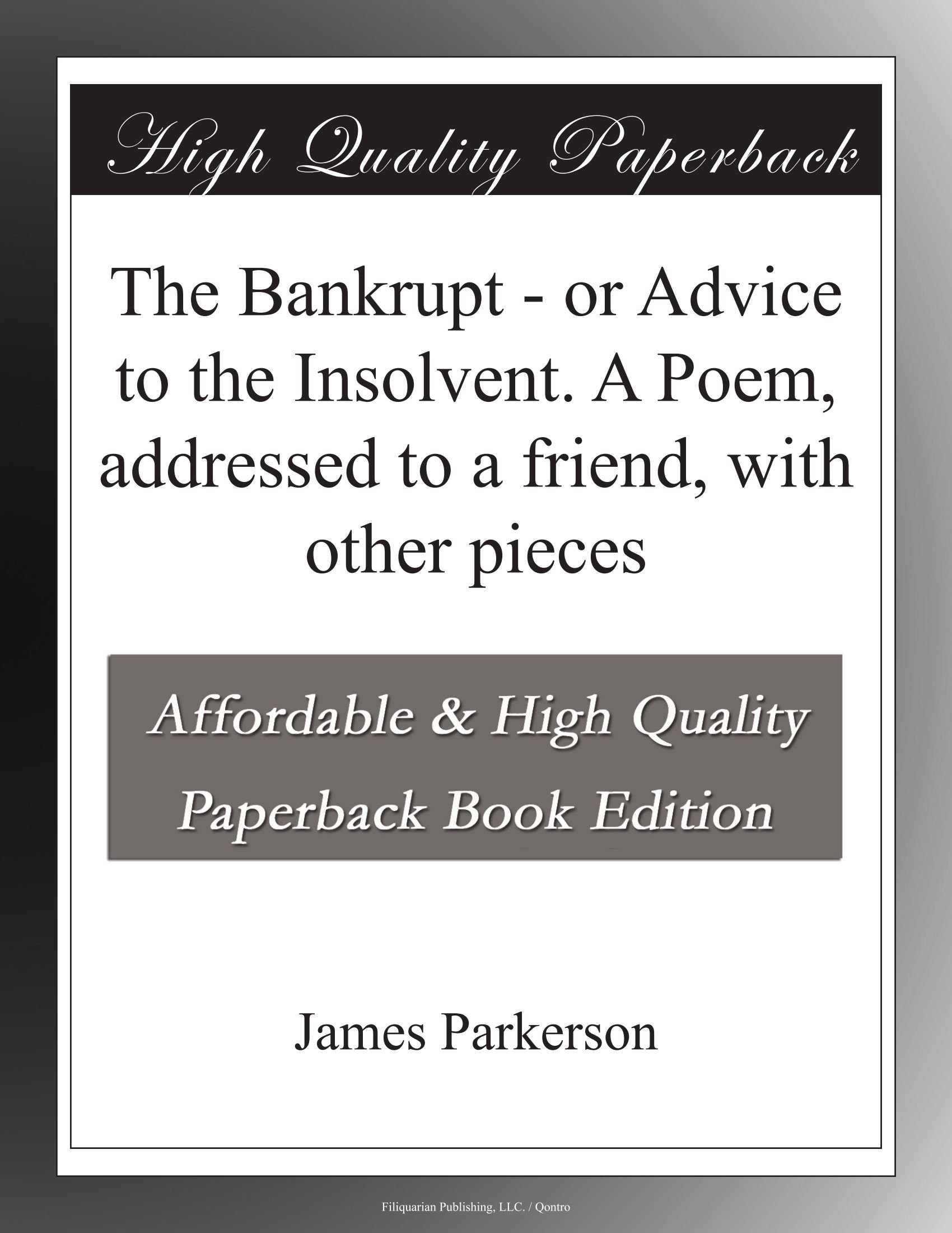 Download The Bankrupt - or Advice to the Insolvent. A Poem, addressed to a friend, with other pieces pdf epub