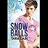 Snow Balls (Balls to the Wall Book 6)