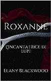 Roxanne: L'Incantatrice di lupi