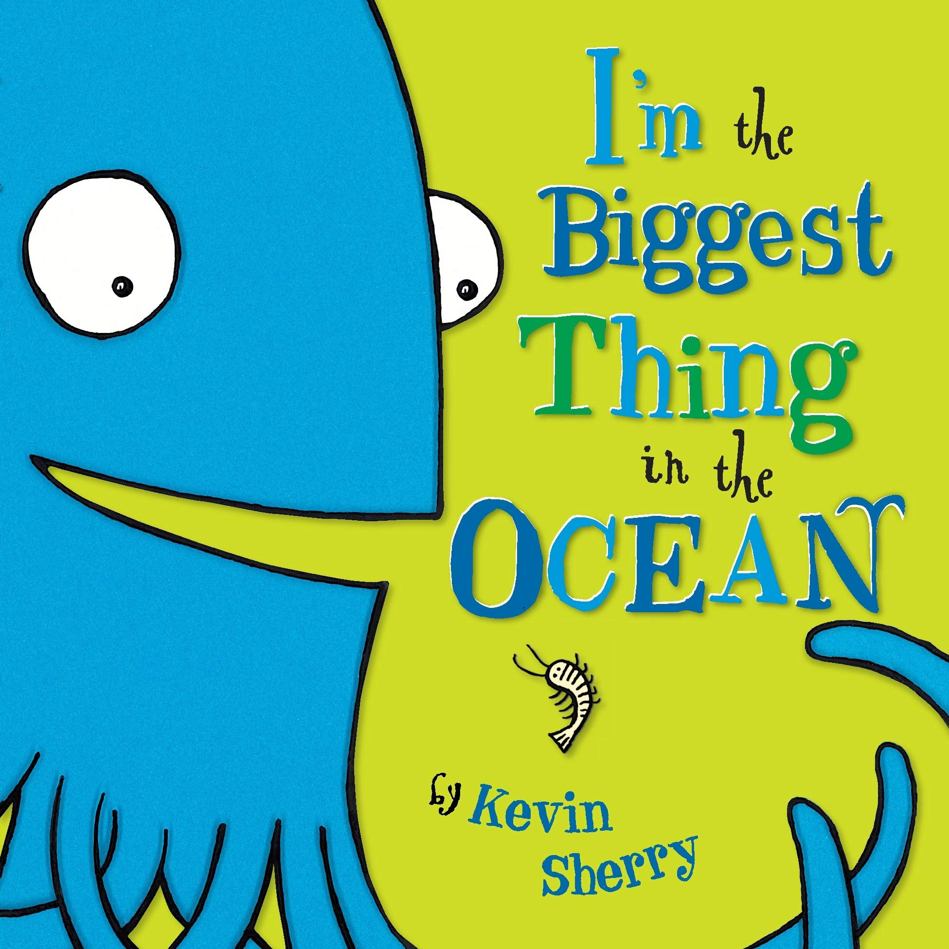 I'm the Biggest Thing in the Ocean by Kevin Sherry