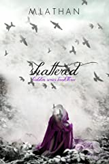 Shattered (Hidden Series Book Three) Kindle Edition