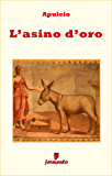 L'asino d'oro - in italiano (Emozioni senza tempo)
