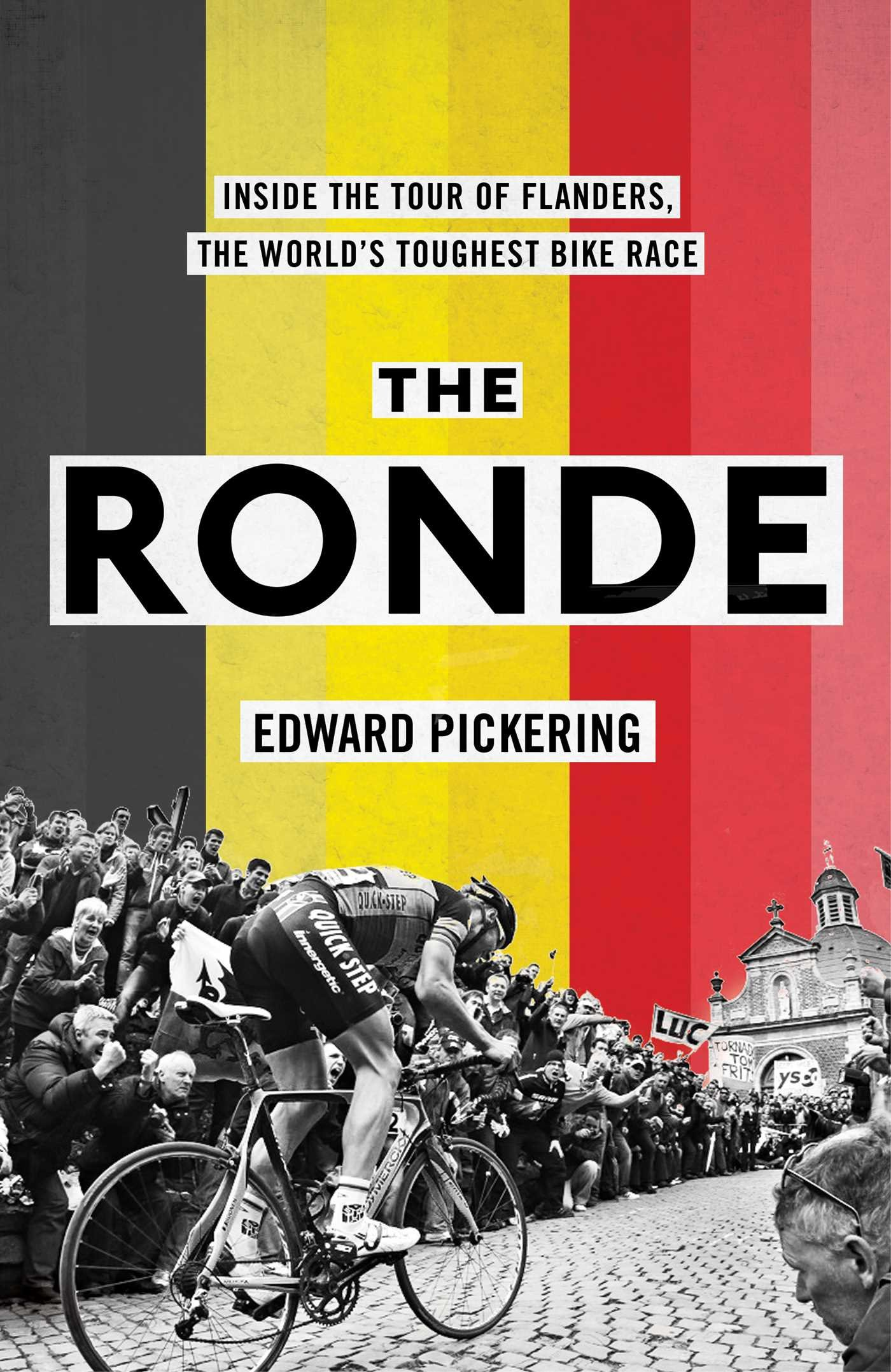 The Ronde  Inside The World's Toughest Bike Race  English Edition