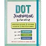 Dot Journaling: An Interactive Guide to Designing A Creative & Practical Planner