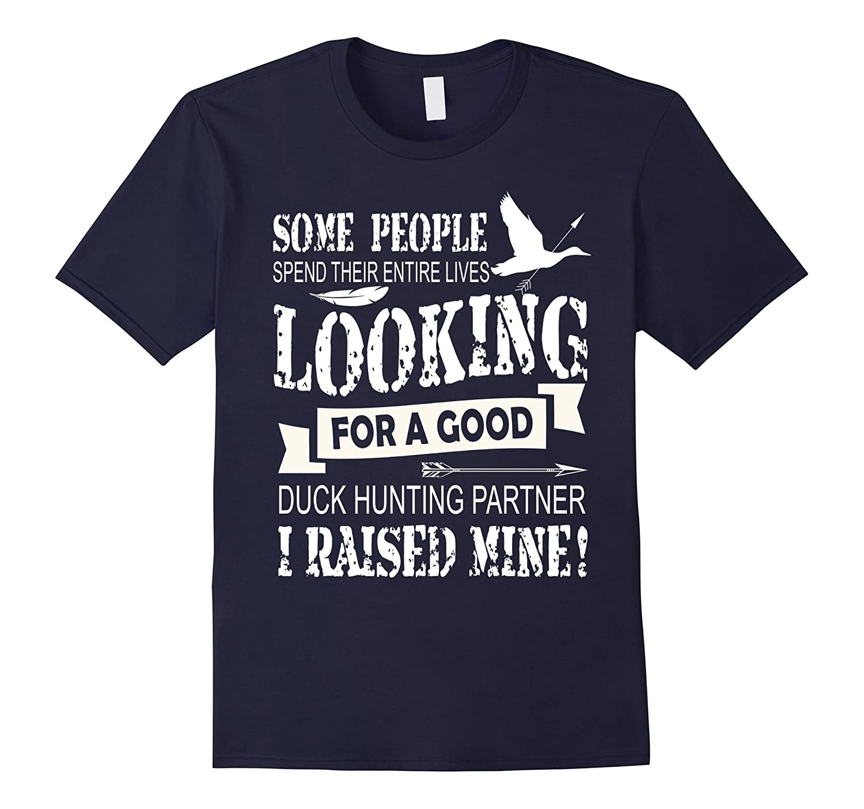 Duck Hunting Partner T Shirt, I Raised Mine T Shirt-CL