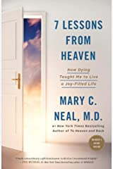 7 Lessons from Heaven: How Dying Taught Me to Live a Joy-Filled Life Kindle Edition
