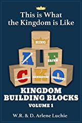 This is What the Kingdom is Like... Kingdom Building Blocks Vol 1 Kindle Edition