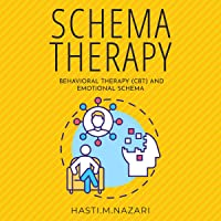 Schema Therapy: Behavioral Therapy (CBT) and Emotional Schema