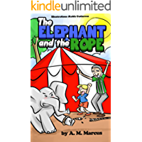 Children's Book: The Elephant and the Rope: (Moral Story for Kids on Overcoming Challenges and Adversity) (Books about Perseverance Book 1)