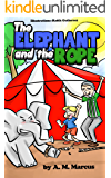 Children's Book: The Elephant and the Rope: (Moral Story for Kids on Overcoming Challenges and Adversity) (Books about…