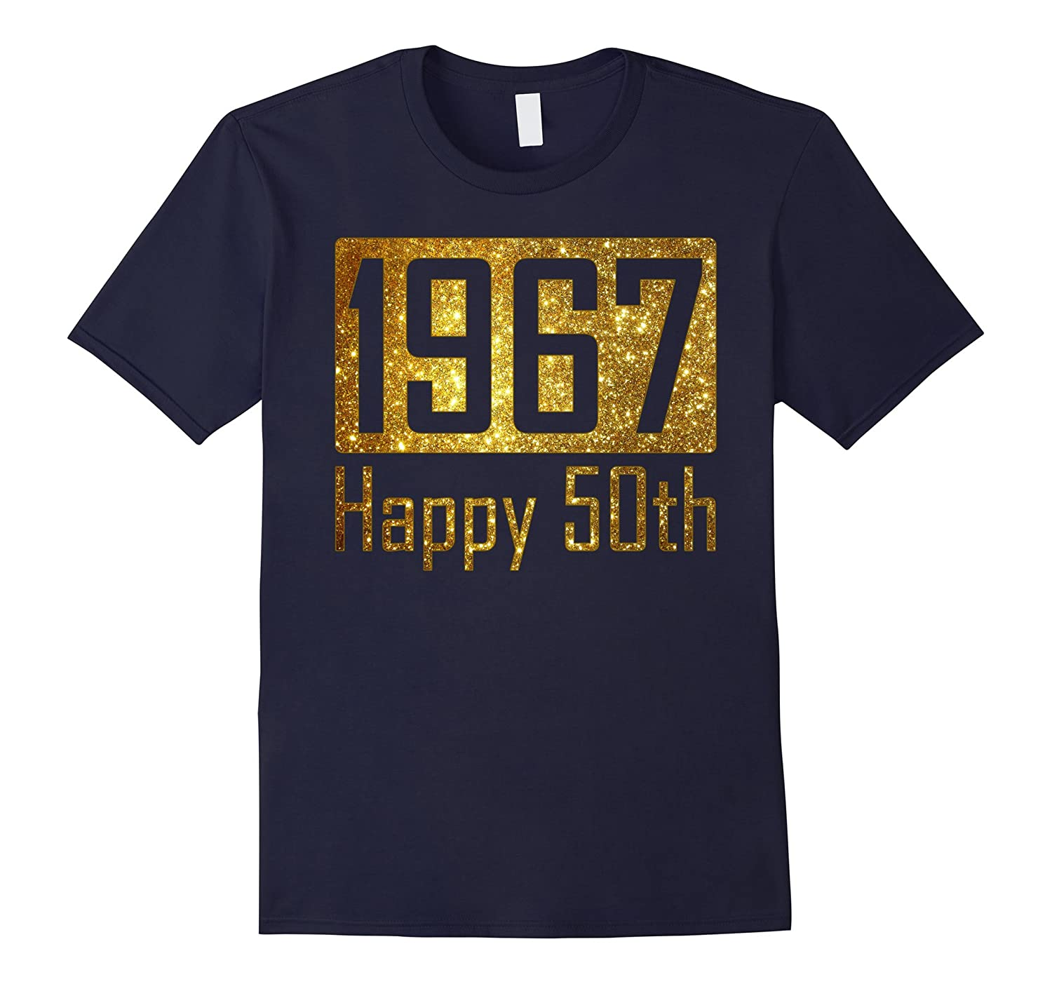 1967 Happy 50th Birthday Gift - gold glitter style tshirt-TH
