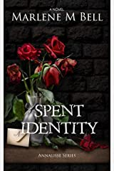 Spent Identity (Annalisse Series Book 2) Kindle Edition