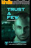 Trust A Few: Haruspex Trilogy: Part One (Fortune's Fools Book 4)