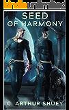 Seed of Harmony (Harmonic Empire Book 1)