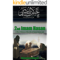 Biography of Imam Hasan: A short History of Imam Hasan (Biographical series about the Imams Book 2)