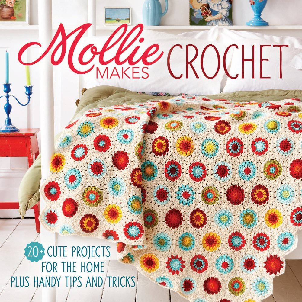 Mollie Makes Crochet 20 Cute Projects For The Home Plus Handy Tips