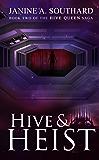 Hive & Heist (The Hive Queen Saga Book 2)