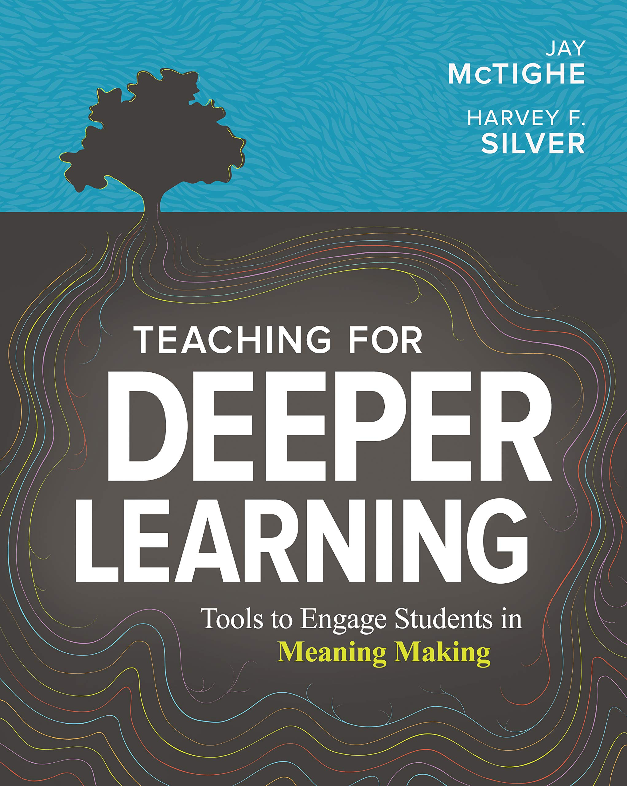 Teaching for Deeper Learning: Tools to Engage Students in ...