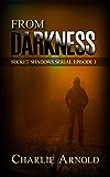 From Darkness: Episode 1 (Secret Shadows Serial)