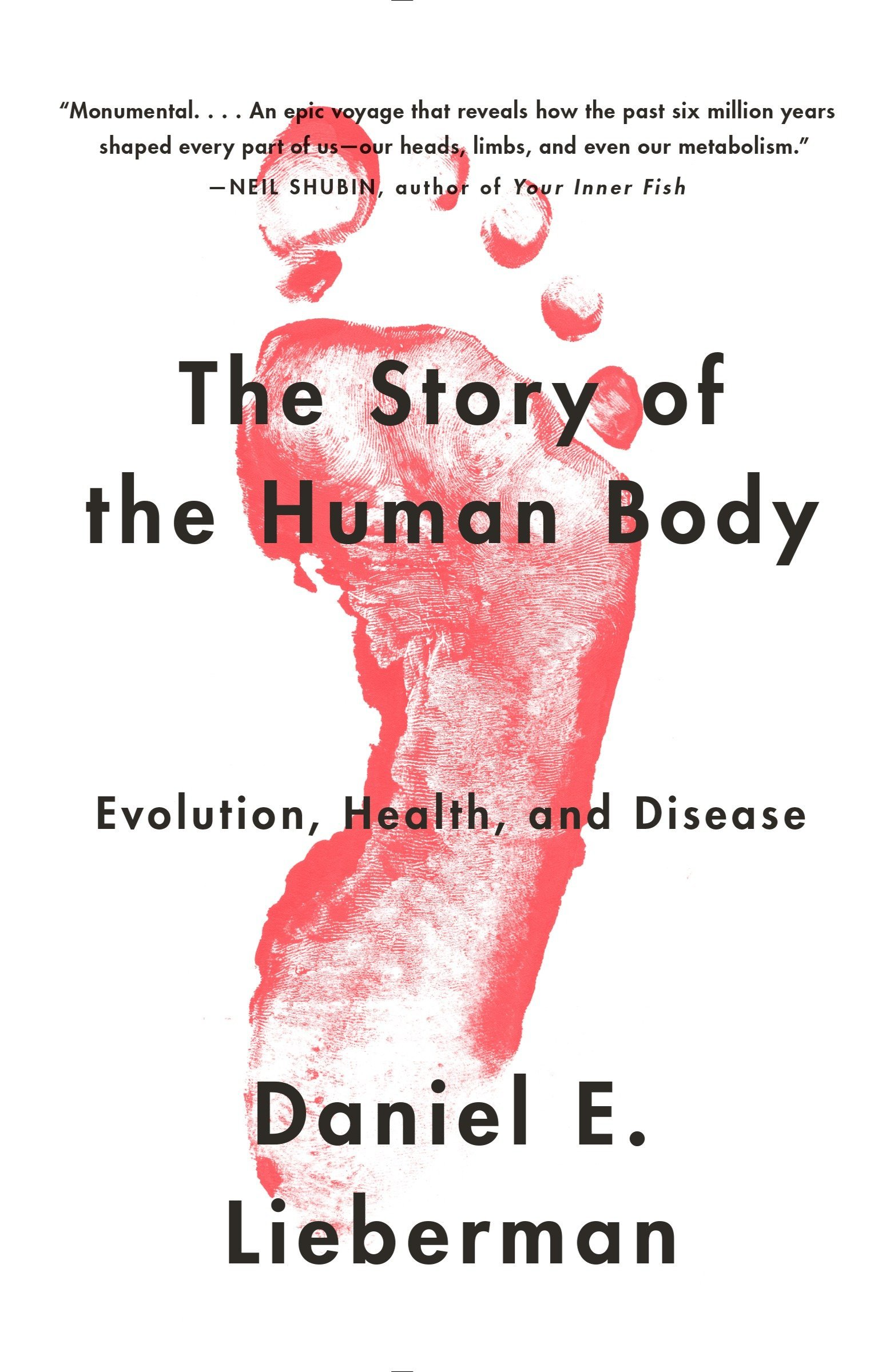 The Story Of The Human Body Evolution Health And Disease Daniel