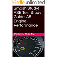 Smash Study! ASE Test Study Guide: A8 Engine Performance