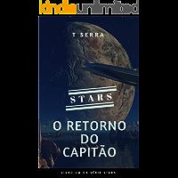 Leitura Rápida: Coleção STARS (Livro1) - O Retorno do Capitão