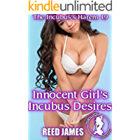 Innocent Girl's Incubus Desires (The Incubus's Harem 19) (English Edition)