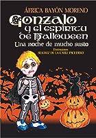Gonzalo Y El Espíritu De Halloween: Una Noche De