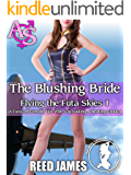 The Blushing Bride (Flying the Futa Skies 1): (A Futa-on-Female, Hot Wife, Cuckolding, Cheating Erotica)