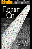 Dream On (Dreams Book 2)