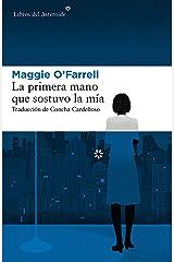 La primera mano que sostuvo la mía (Libros del Asteroide nº 196) (Spanish Edition) Kindle Edition