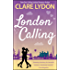 London Calling (A London Romance)
