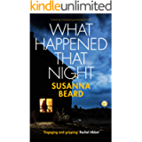 WHAT HAPPENED THAT NIGHT a shocking and gripping psychological thriller
