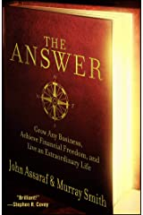 The Answer: Grow Any Business, Achieve Financial Freedom, and Live an Extraordinary Life Paperback