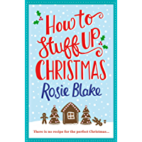 How to Stuff Up Christmas: Christmas and cooking collide in this hilarious romantic comedy (English Edition)