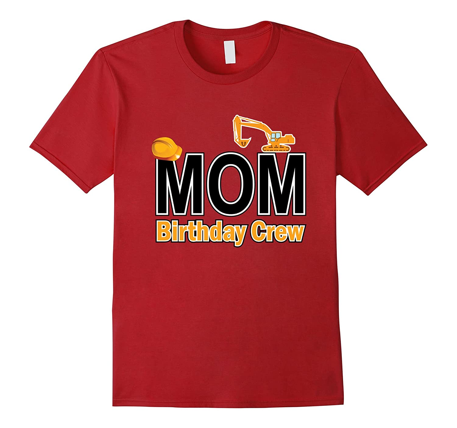 Mom Birthday Crew Shirts For Construction Party TD Teedep