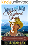 Mail Order Husband Frank: A Sweet Western Historical Romance (Montana Mail Order Brides Series Book 4)