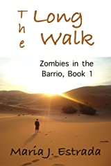 The Long Walk: Two Short Stories (Zombies in the Barrio Book 1) Kindle Edition