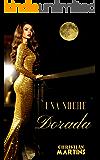 Una noche dorada (Spanish Edition)
