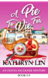 A Pie To Vie For (Olivia Faulkner Mysteries Book 0)