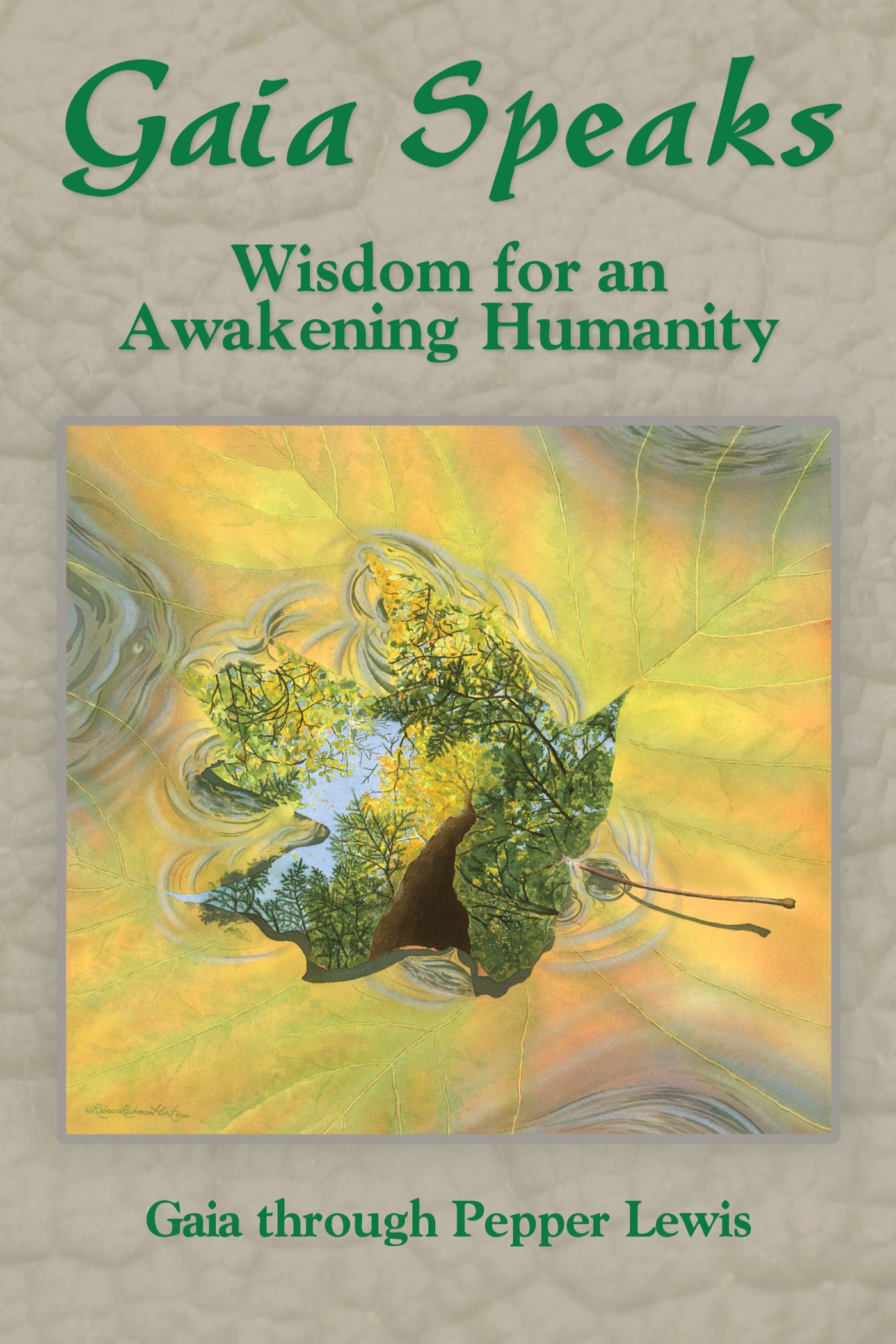 Gaia Speaks: Wisdom for an Awakening Humanity (Gaia Speaks Series, Book 2)