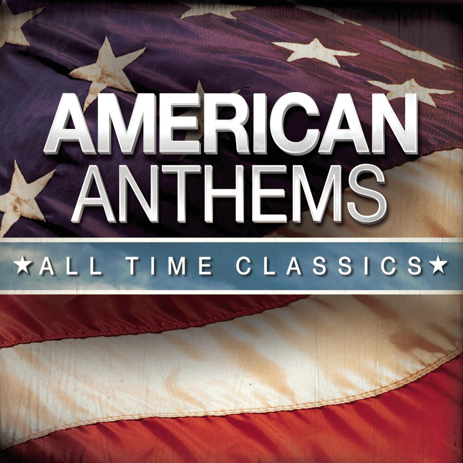 7c307f03 American Anthems All Time Classics