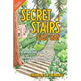 Secret Stairs: East Bay: A Walking Guide to the Historic Staircases of Berkeley and Oakland