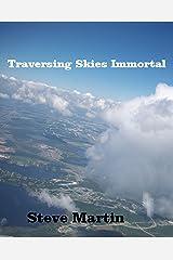 Traversing Skies Immortal Kindle Edition