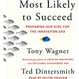 Most Likely to Succeed: Preparing Our Kids for the New Innovation Era