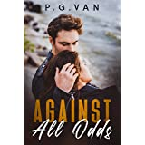 Against All Odds: A Billionaire Second Chance Romance