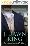 The Abominable Mr. Darcy: A Pride and Prejudice Variation (English Edition)