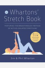 The Whartons' Stretch Book: Featuring the Breakthrough Method of Active-Isolated Stretching Kindle Edition